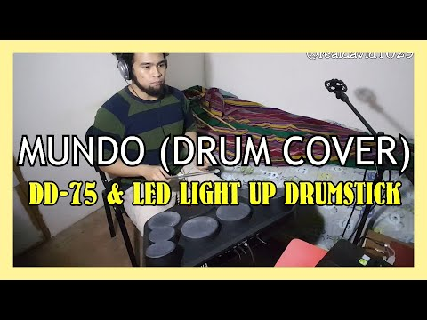 "*DRUM COVER* ""MUNDO by IV of Spades using DD-75 and LED LIGHT UP DRUMSTICK 