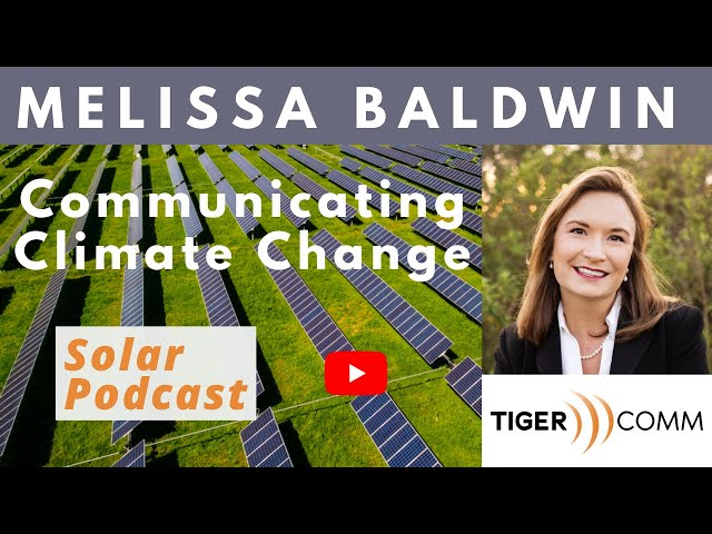 Melissa Baldwin - Tigercomm | Communicating Climate Change | Solar Podcast E119