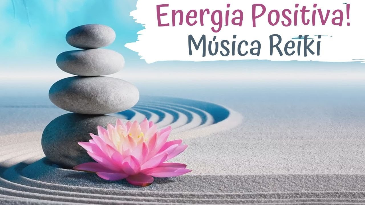 Energia Positiva Música Reiki Youtube