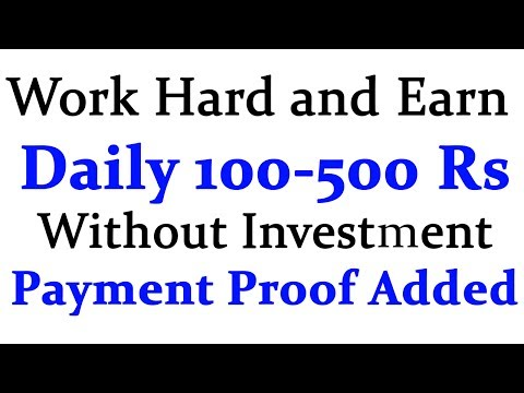 Work Hardly and Earn money online without investment   Earn Daily 100-500 Rs   Payment Proof Added