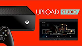 GUIDE] XBOX ONE YOUTUBE UPLOAD STUDIO - YouTube