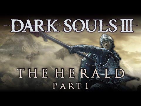 Dark Souls III | The Herald - Part 1: Hello, Darkness ► Let's Play / Gameplay