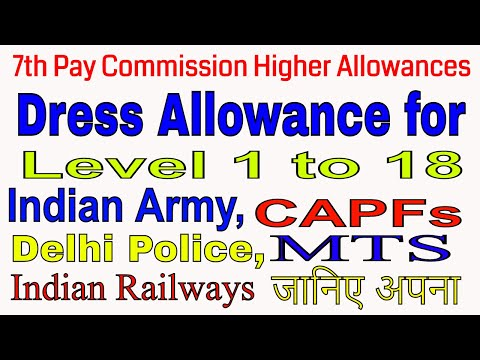 Dress Allowance for Central Govt. Employees_Indian Army, CAPF, Indian Railways, MTS etc. 7th CPC