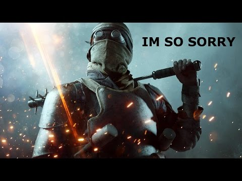I'm so sorry//Battlefield 1
