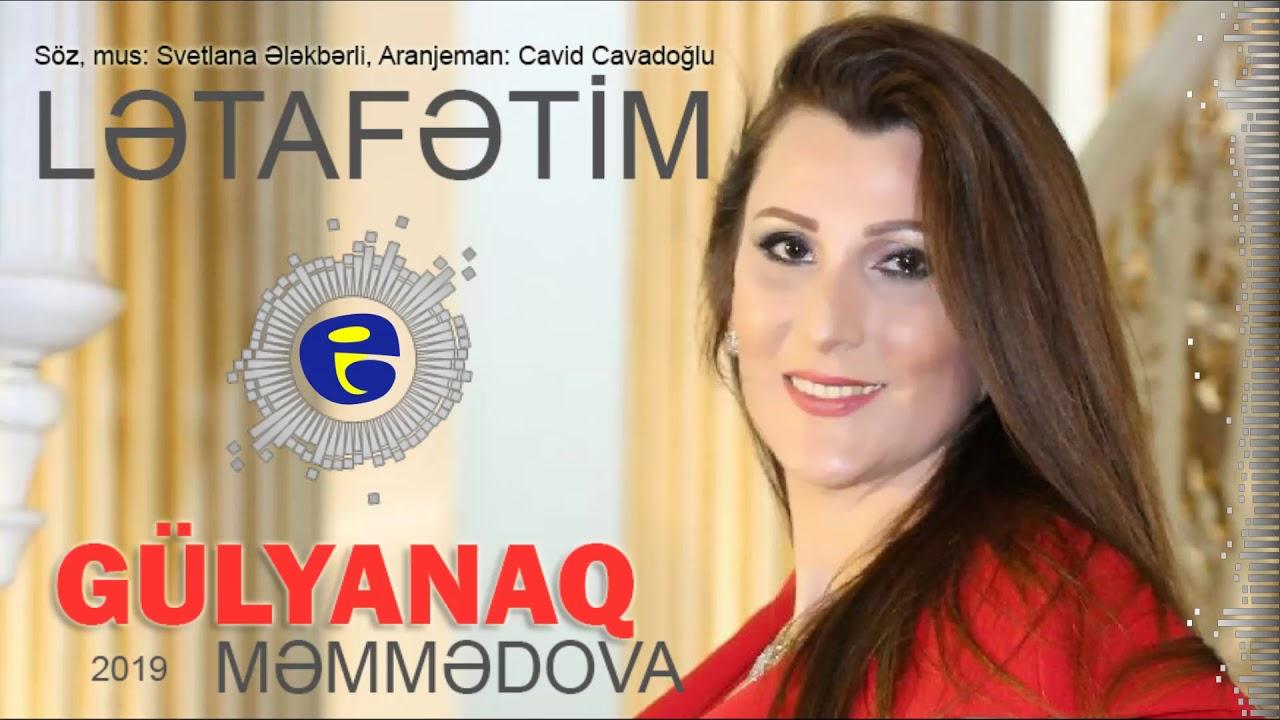 Gulyanaq Memmedova - Letafetim | 2019