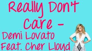 Really Don't Care (With Lyrics) - Demi Lovato Ft Cher Lloyd