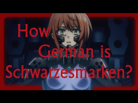 HOW GERMAN IS IT? Schwarzesmarken 2 Analysis [Muv-luv シュヴァルツェスマーケン] [1/2]