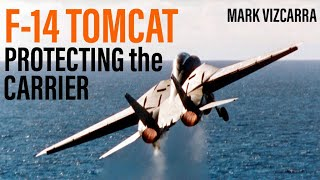F 14 Tomcat: Protecting the Carrier | Mark Vizcarra (Clip)