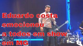 Eduardo Costa Emociona o público em show no interior de MG