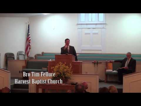 Harvest Baptist Church - Bro Tim Fellure  - 2016 Spring Revival Tuesday 05/03/2016