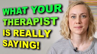 What A Therapist REALLY MEANS | Kati Morton