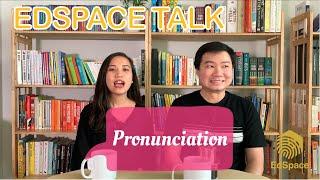 EdSpace Talk 02: học PHÁT ÂM thế nào?