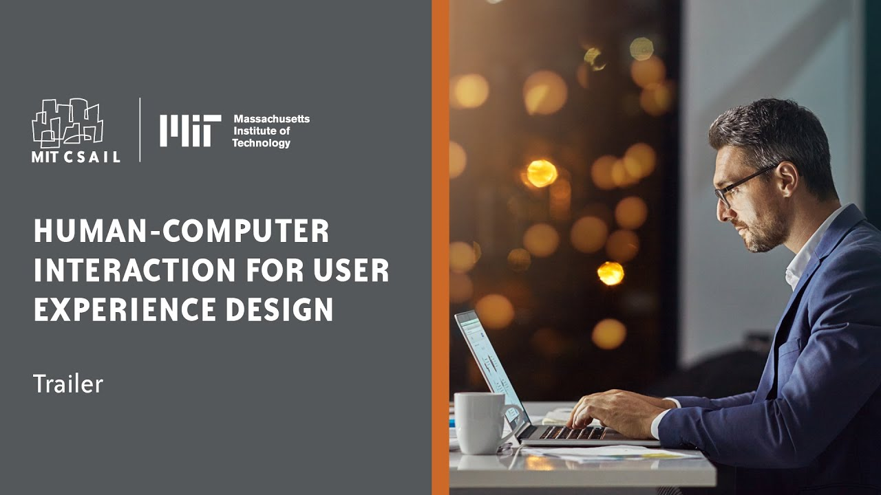 Human Computer Interaction For User Experience Design Mit Csail Online Short Course Getsmarter