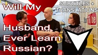 LEARN RUSSIAN LANGUAGE, Lesson: Will My Husband Ever Learn Russian? | RUSSIAN LANGUAGE 2: BASIC