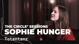 Sophie Hunger - Totentanz (Live) | The Circle° Sessions