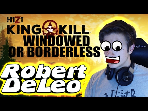 How to Run H1Z1 Windowed or Fullscreen Borderless (in 1 minute)