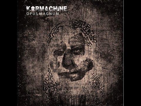 KARMACHINE - OPUS MAGNUM (Full Ep 2017)