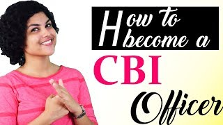 How to become a CBI Officer? - Job Profile | Salary | Career Growth | Eligibility