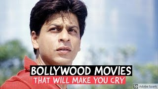 Bollywood Movies That Will Make You Cry