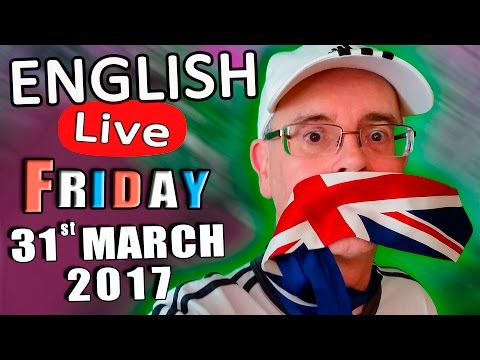 Learn English Live - March 31st 2017 - English Lesson with Duncan - Friday live English chat