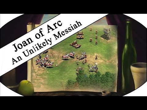 AN UNLIKELY MESSIAH - Let's Play Age of Empires II HD - Joan of Arc Campaign!