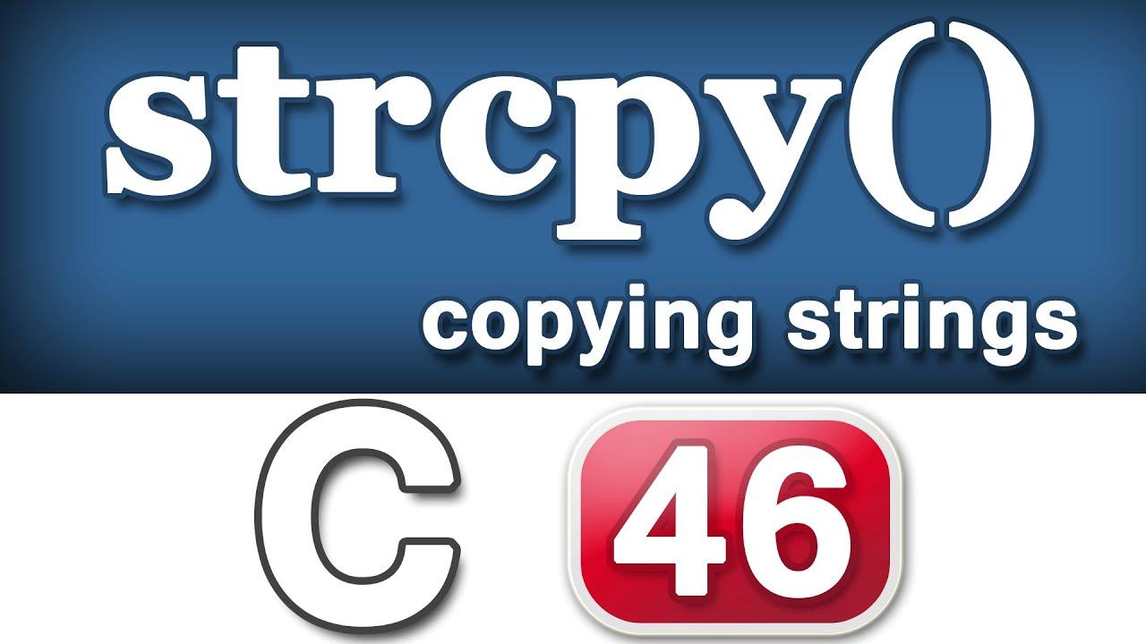 C Programming 50 - strcpy String Copy Function