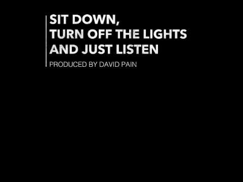 Sit down, turn off the lights and just listen (Full album) - By David Pain