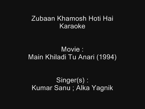 Zubaan Khamosh Hoti Hai - Karaoke - Main Khiladi Tu Anari (1994) - Kumar Sanu ; Alka Yagnik