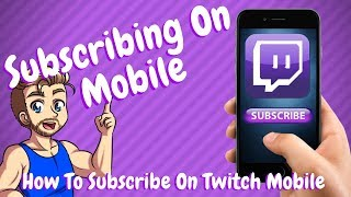 How to Subscribe on Twitch Mobile
