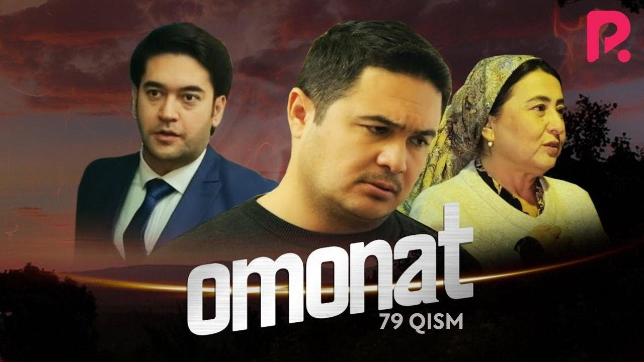 Omonat (o'zbek serial)   Омонат (узбек сериал) 79-qism