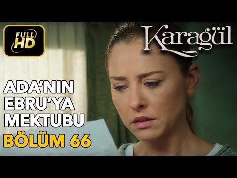 Karagül 66. Bölüm / Full HD (Tek Parça) - Ada'nın Ebru'ya Mektubu