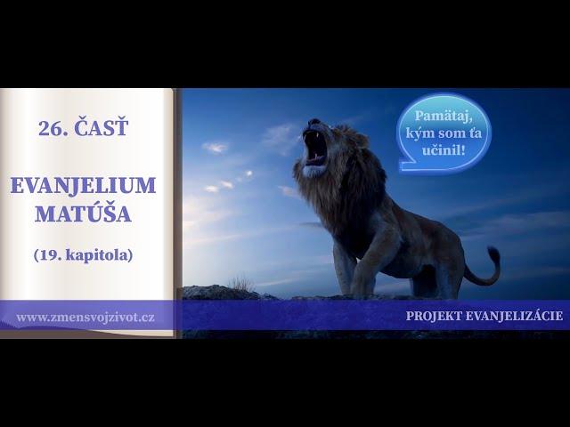26.časť - Rozvod a cudzoložstvo, Eunuch, Boháč a desatoro - Evanjelium podľa Matúša (19.kapitola)