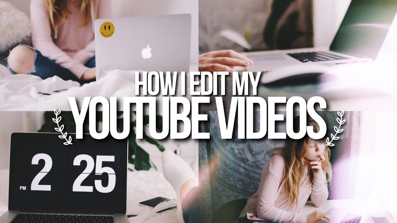How to edit your youtube videos like a pro how i edit my how to edit your youtube videos like a pro how i edit my youtube videos 2017 ccuart Image collections