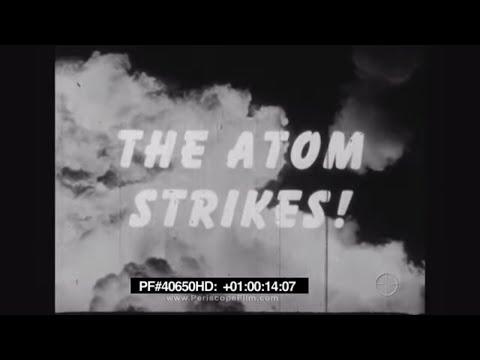 The Atom Strikes! - Atomic Bombing of Hiroshima, Nagasaki WWII 40650 HD