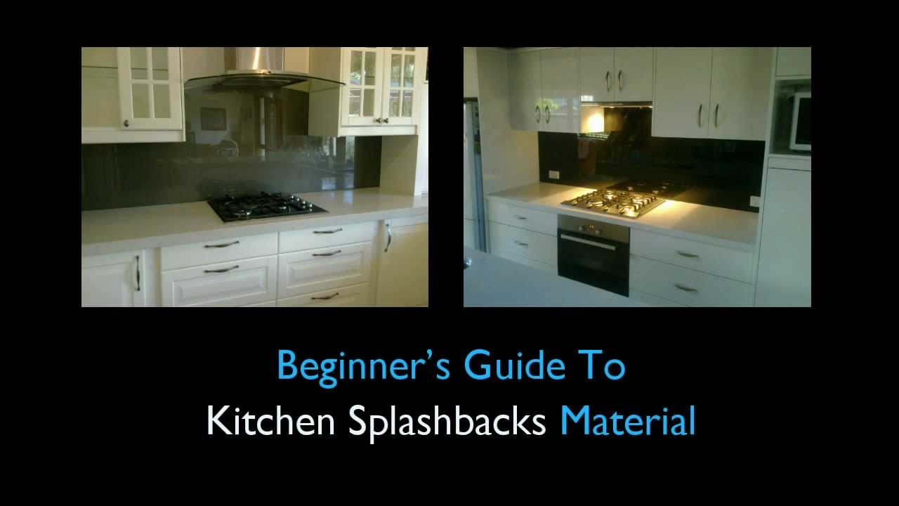 Kitchen Splashbacks Beginners Guide To Kitchen Splashbacks Material Youtube