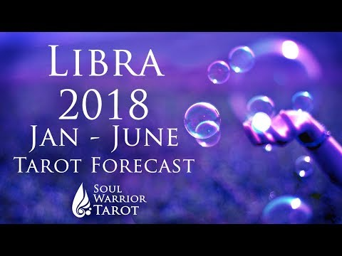 💜LIBRA  2018 JAN TO JUNE Love, Money & Energy Tarot Forecast Soul Warrior Tarot