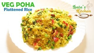 Veg Poha (Flattened Rice) Healthy Breakfast Recipe by Lata Jain