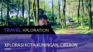 Xplorasi Kota Kuningan, Cirebon I Travel Xploration