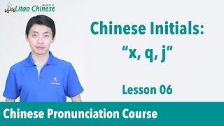 "Chinese initials ""x, q, j""   Pinyin Lesson 06 - Learn Mandarin Chinese Pronunciation"