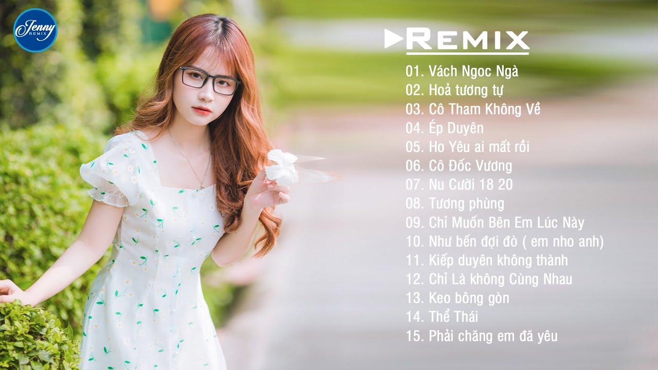 NHẠC TRẺ REMIX 2021 HAY NHẤT HIỆN NAY EDM Tik Tok JENNY REMIX  - Lk Nhạc Trẻ Gây Nghiện Hay Nhất