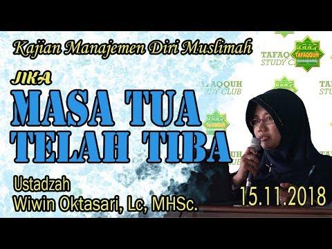 Jika Masa Tua Telah Tiba (Masjid Al Fatah, 5.11.2018) - Ustadzah Wiwin Oktasari, Lc., MHSc.