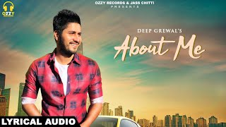 About Me | Full Video | Deep Grewal | Kam Lohgarh | Jass Chitti | Ozzy Records | Latest Song 2019