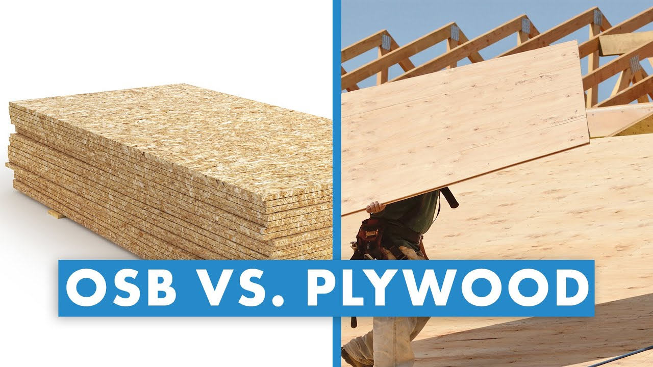 Osb Vs Plywood Which Should You
