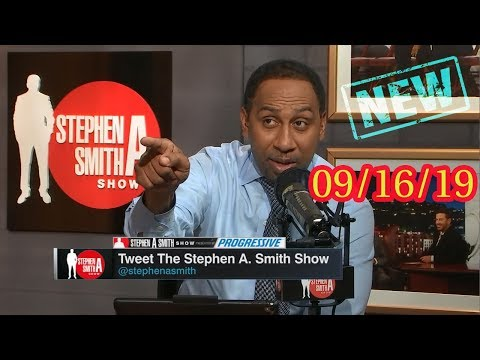 The Stephen A. Smith Show 9/16/2019 Stephen A. Smith is having a bad day