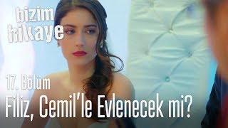 Filiz, Cemil'le evlenecek mi? - Bizim Hikaye 17. Bölüm
