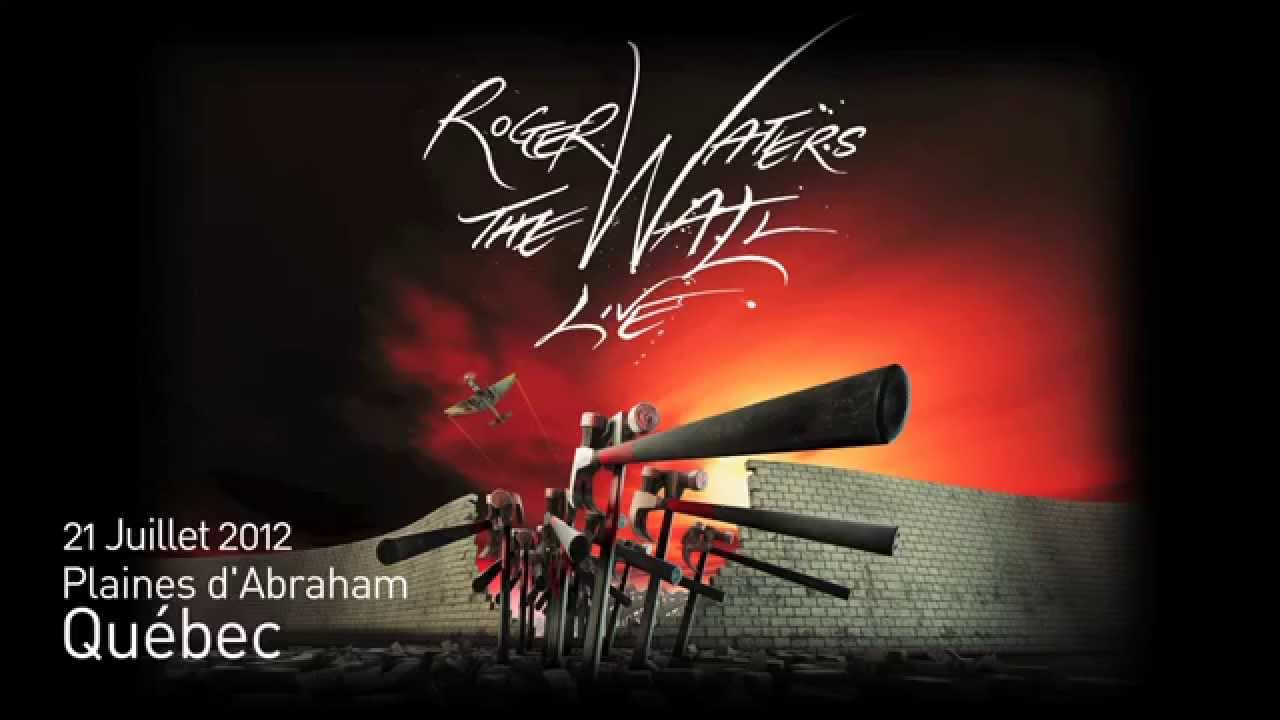 Roger Waters - The Wall, Québec 21 juillet 2012