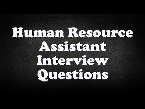 human resource assistant interview questions
