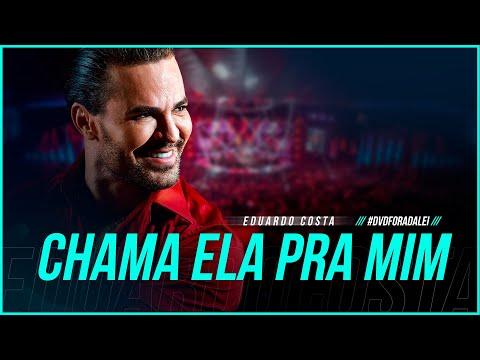 CHAMA ELA PRA MIM – Eduardo Costa