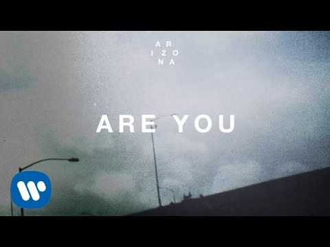 A R I Z O N A - Are You