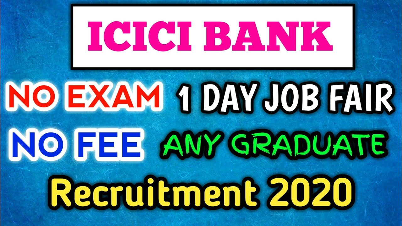 ICICI Bank Recruitment 2020 | Job Fair 2020 | No Exam | No Fee | Any Graduate |